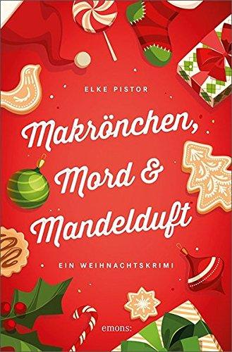Makrönchen, Mord & Mandelduft: Ein Weihnachtskrimi
