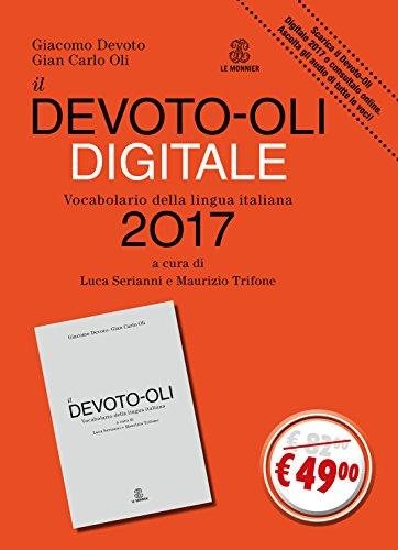 Il Devoto-Oli digitale. Vocabolario della lingua italiana 2017. Con CD-ROM