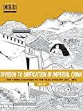 Division to Unification in Imperial China: The Three Kingdoms to the Tang Dynasty (220–907) (Understanding China Through Comics Book 2)