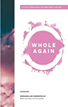Whole Again: A 21 Day Devotional for Emotional Healing