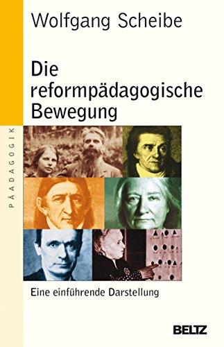Die reformpädagogische Bewegung: Eine einführende Darstellung (Beltz Taschenbuch / Pädagogik)