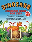DINOSAUR COLORING BOOK FOR KIDS AGES 2-5: 50 Fun puzzles, coloring pages, connect the dots, alphabets & more