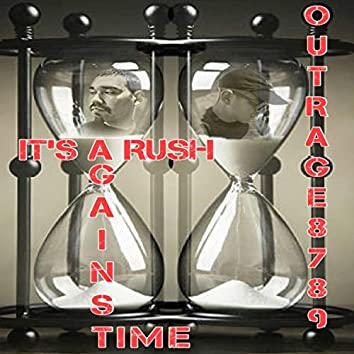 It's a Rush Aganist Time