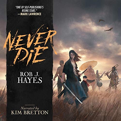 Never Die Audiobook By Rob J. Hayes cover art