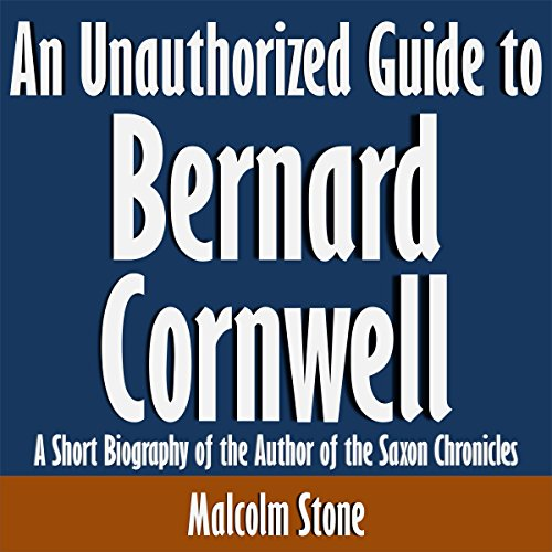 An Unauthorized Guide to Bernard Cornwell audiobook cover art