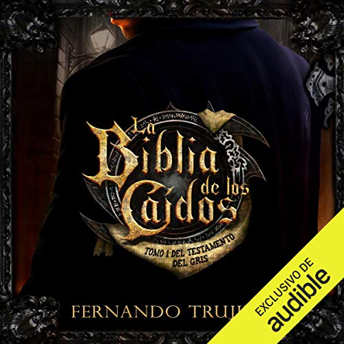 La Biblia de los Caídos: Tomo 1 del Testamento del Gris [The Bible of the Fallen: Part 1 of the Testament of the Grey] audiobook cover art