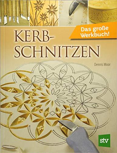 Kerbschnitzen: Das große Werkbuch!