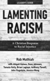 Lamenting Racism Leader's Guide: A Christian Response to Racial Injustice