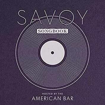 The Savoy Songbook Hosted by the American Bar