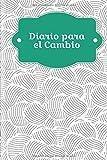 Diario para el Cambio: Para rellenar - conviértete en la persona que quieres ser TÚ por medio de colecciones de auto-reflexión y motivación | Motivo: Resumen de los mejillones