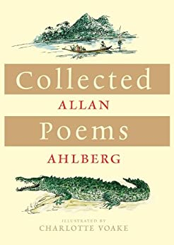 Collected Poems by [Allan Ahlberg, Charlotte Voake]