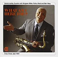 What Am I Here For? by Harold Ashby Quartet (1994-04-06)