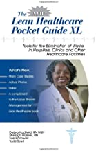 The New Lean Healthcare Pocket Guide XL - Tools for the Elimination of Waste in Hospitals, Clinics and Other Healthcare Facilities