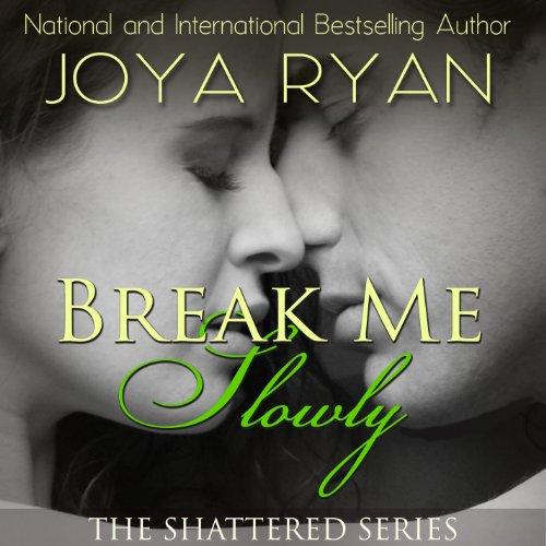 Break Me Slowly audiobook cover art