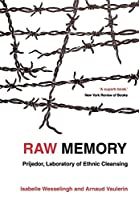 Raw Memory: Prijedor : an 'Ethnic Cleansing Laboratory'