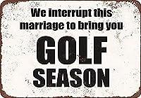 この結婚を中断してゴルフシーズンを迎えます メタルポスター壁画ショップ看板ショップ看板表示板金属板ブリキ看板情報防水装飾レストラン日本食料品店カフェ旅行用品誕生日新年クリスマスパーティーギフト