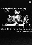 bloodthirsty butchers live 1986-1990 [DVD] image