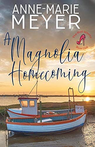 A Magnolia Homecoming: A Sweet, Small Town Story (The Red Stiletto Book Club)