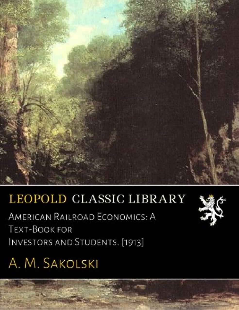 比較的フィットネスブレースAmerican Railroad Economics: A Text-Book for Investors and Students. [1913]