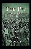 The Pit: A Story of Chicago (Annotated) (English Edition)...