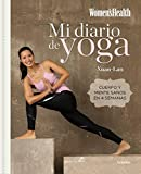 Mi diario de yoga (Women's Health): Cuerpo y mente sanos en 4 semanas