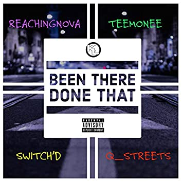 Been There Done That (feat. Teemonee, Switch'd & Q_streets)
