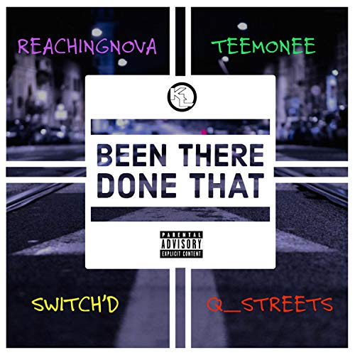 Been There Done That (feat. Teemonee, Switch'd & Q_streets) [Explicit]