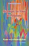 Mis amigas las almas del Purgatorio (Spanish Edition)