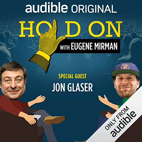 Ep. 14: Jon Glaser's Inflight Faux Pas (Hold On with Eugene Mirman) audiobook cover art