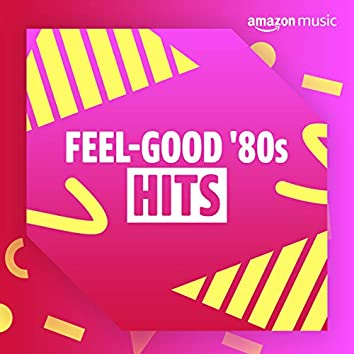 Feel-Good 80s Hits