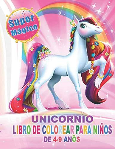 Unicornio Libro de Colorear para Niños de 4 a 9 Años: Un Bonito cuaderno de actividades y Regalos para Niños y Niñas