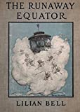 The Runaway Equator, and the Strange Adventures of a Little Boy in Pursuit of It (English Edition)