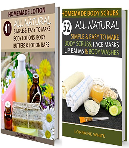Homemade Lotion :41 All Natural Simple & Easy To Make Body Lotions Body Butters & Lotion Bars & Homemade Body Scrubs 52 All Natural Body Scrubs, Face Masks ... (All Natural Box Set) (English Edition)