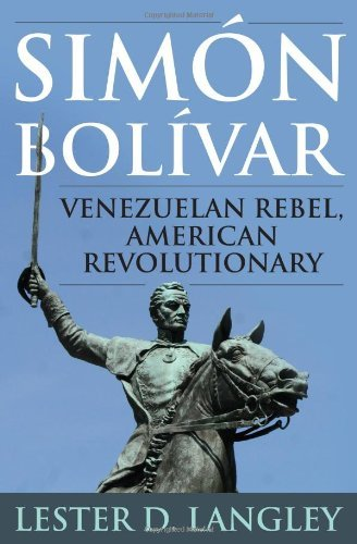 Sim?n Bol?var: Venezuelan Rebel, American Revolutionary (English Edition)