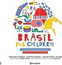 Brasil for Children: 30 Canções Brasileiras Para Brincar e Dançar / 30 Brazilian Songs to Play and Dance
