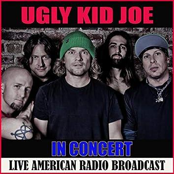 Ugly Kid Joe in Concert (Live)