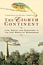 The Eighth Continent:: Life, Death, and Discovery in the Lost World of Madagascar