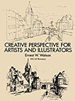 Creative Perspective for Artists and Illustrators (Dover Art Instruction)
