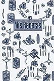 Mis Recetas: mis recetas libro de recetas saludables contra el cancer cuaderno mis recetas favoritas libro de recetas para completar cuaderno para 100 resetas fit