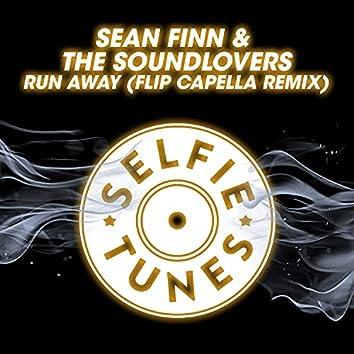 Run Away (Flip Capella Remix)
