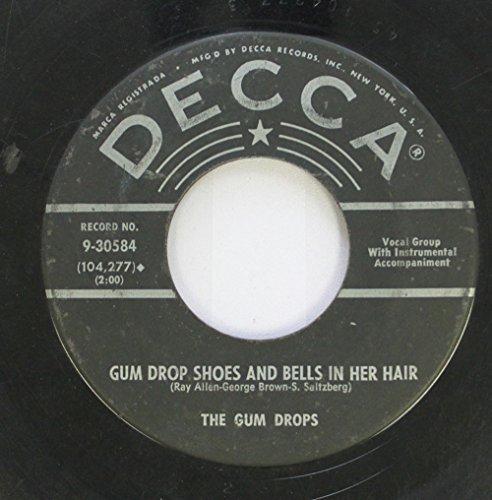 the gum drops 45 RPM gum drop shoes & bells in her...
