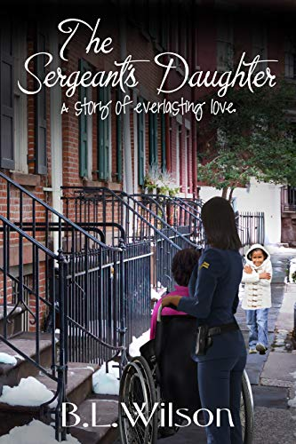 Book: The Sergeant's Daughter - a story of everlasting love (Cops In Love Book 4) by B.L. Wilson