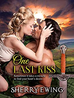[Sherry Ewing]のOne Last Kiss (The Knights of Berwyck, A Quest Through Time Book 5) (English Edition)