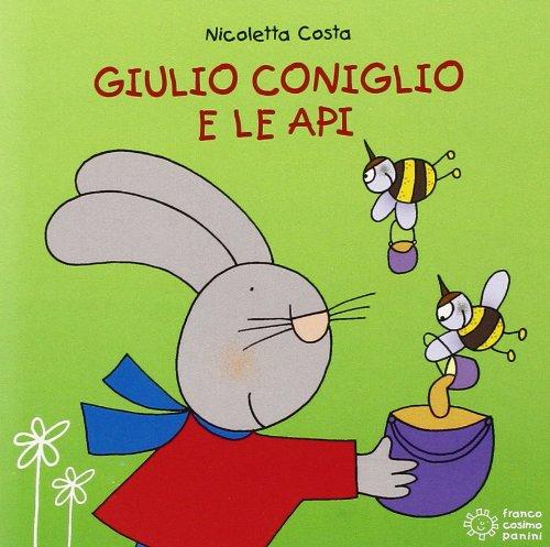 Giulio Coniglio e le api. Ediz. illustrata