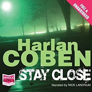Stay Close                   By:                                                                                                                                 Harlan Coben                               Narrated by:                                                                                                                                 Nick Landrum                      Length: 11 hrs and 3 mins     40 ratings     Overall 4.3