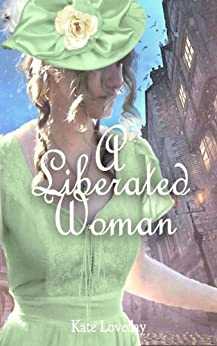 A Liberated Woman: Redwoods Trilogy Book 2 by [Kate Loveday]