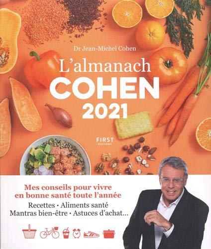 L'almanach Cohen 2021 - mes conseils pour vivre en bonne santé toute l'année - recettes, aliments santé, mantras bien-être, astuces d'achat