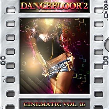 Dancefloor 2 : Cinematic, Vol. 16