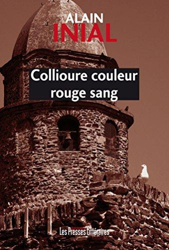 Collioure couleur rouge sang (crimes et châtiments t. 83)