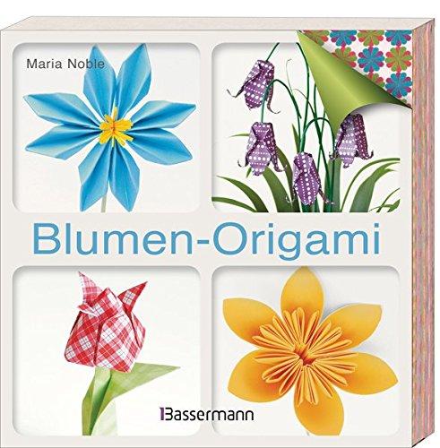 Blumen-Origami: Anleitungsbuch + 232 Faltbögen in 25 Designs